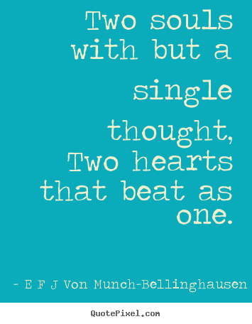 Quotes About Love Two Souls With But A Single Thoughttwo Hearts