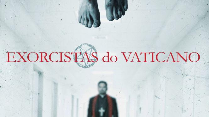 Exorcistas do Vaticano | filmes-netflix.blogspot.com