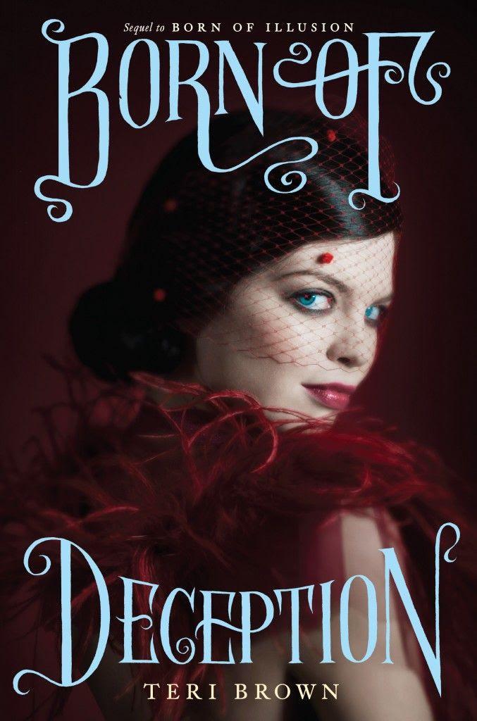 Born of Deception (Born of Illusion #2) by Teri Brown