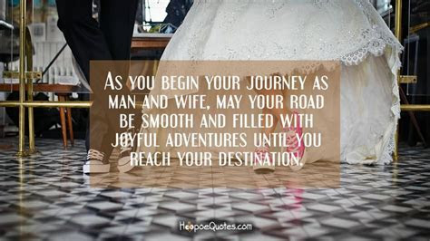 As you begin your journey as man and wife, may your road