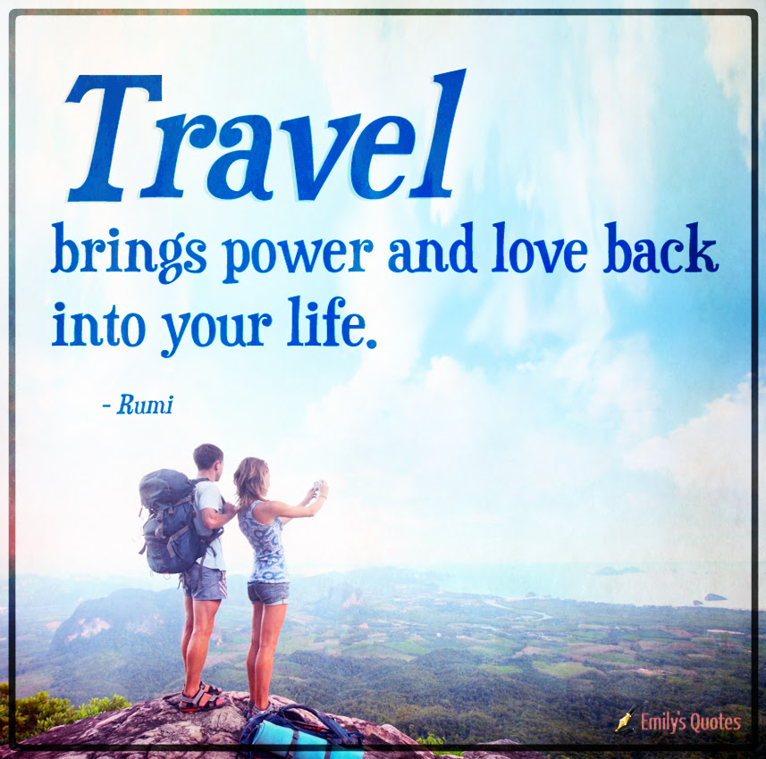 Travel Brings Power And Love Back Into Your Life Popular