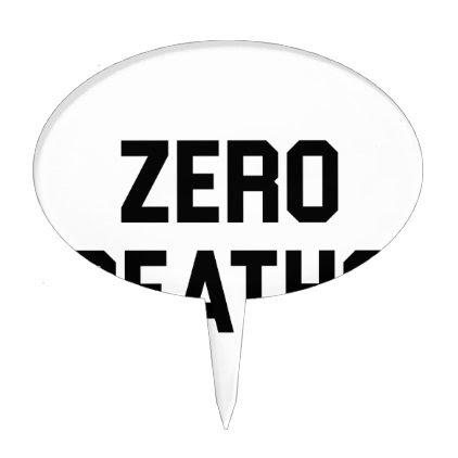 Zero Deaths Cake Topper