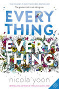 Title: Everything, Everything, Author: Nicola Yoon