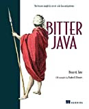Bitter Java: The lessons taught by server-side Java antipatterns, by Bruce Tate