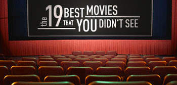 The 19 Best Movies That You Didn't See in 2008