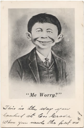 An Alfred E. Newman lookalike asking me worry? with a handwritten note.