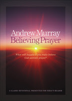 Believing Prayer by Andrew Murray