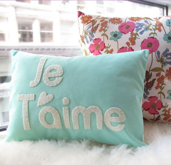 Je T'aime Pillow in Light Teal by HoneyPieDesign on Etsy, $46.00    This could easily be made under a budget of $10 though!
