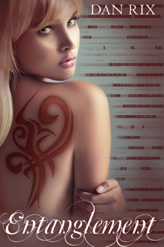 Entanglement (YA Dystopian Romance) by Dan Rix