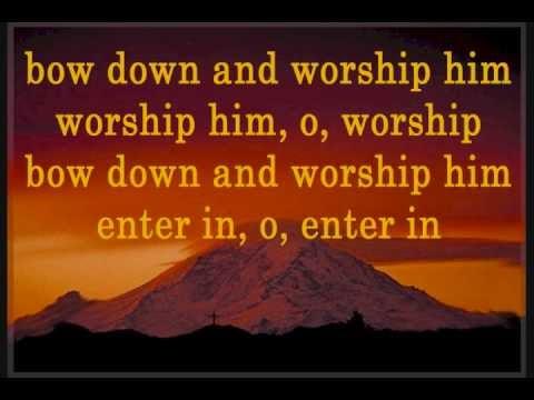 Bow Down And Worship Him Lyrics