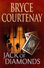 Jack of Diamonds, Bryce Courtenay, Booktopia, new book, Australian books,