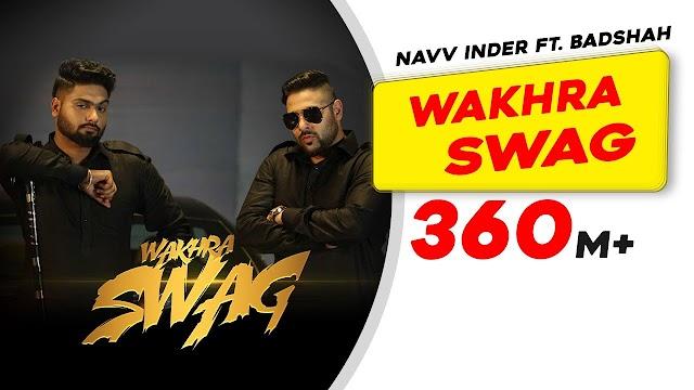 Wakhra swag lyrics in english font   Navv Inder feat. Badshah   The wakhra song lyrics in english