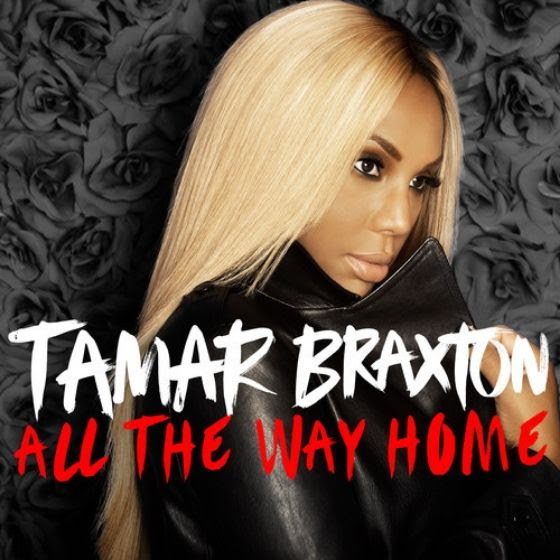 Tamar Braxton : All The Way Home (Single Cover) photo Tamar-Braxton-All-The-Way-Home.jpg