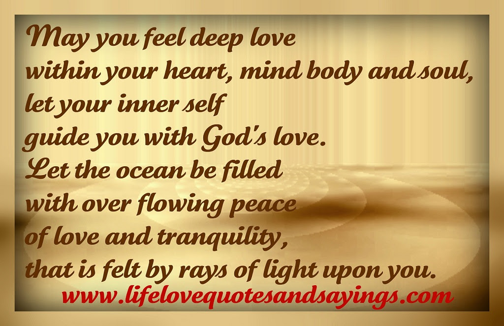 May You Feel Deep Love Within Your Heart Mind And Soul Let Your