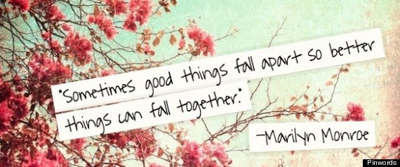 Marilyn Monroe Quote On Good Things Falling Apart So Better Things