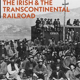 Irish Workers on the Transcontinental Railroad in Comparative Perspective