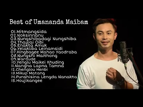 Best of Umananda Maibam   Top 15 Songs  