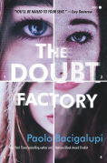 Title: The Doubt Factory, Author: Paolo Bacigalupi