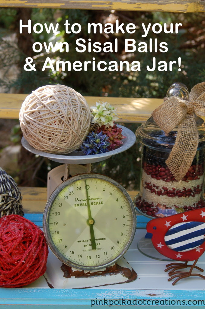 DIY Sisal Balls and an American Jar, too!