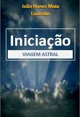 INICIAÇÃO - VIAGEM ASTRAL