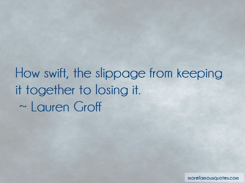 Quotes About Keeping It Together Top 34 Keeping It Together Quotes