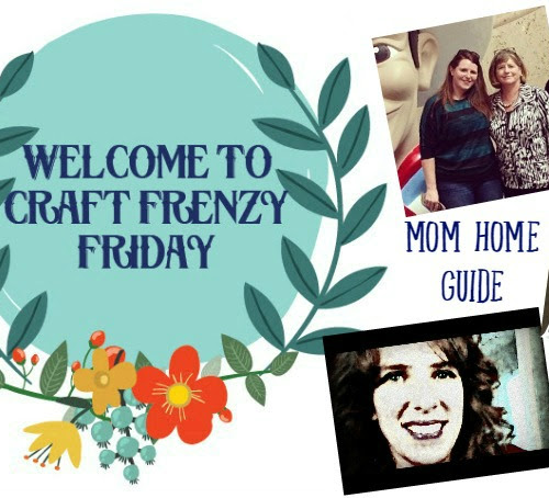 Craft Frenzy Friday Link Party