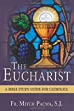 The Eucharist by Fr. Mitch Pacwa, SJ