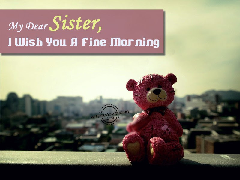 Best Ever Good Morning Quotes To Sister Soaknowledge