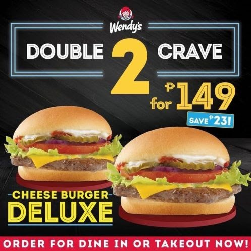 Wendy's – Enjoy 2 Cheeseburger Deluxe for just P149
