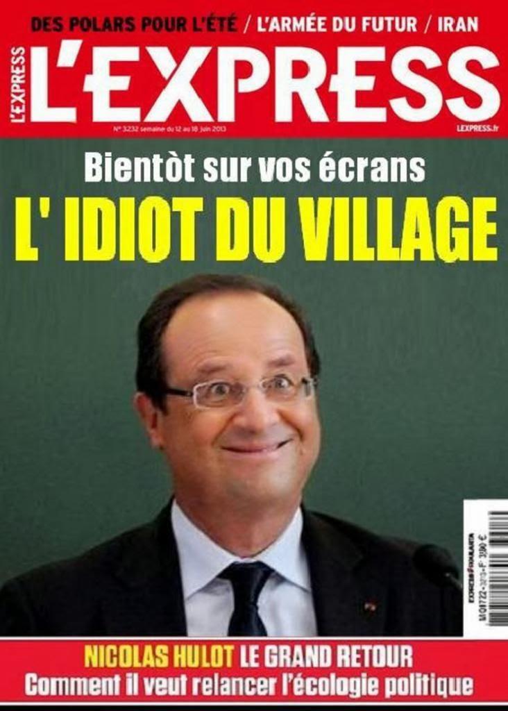 photo FrancoisHollande-Lrsquo-idiot-du-village_zps82667fd9.jpg