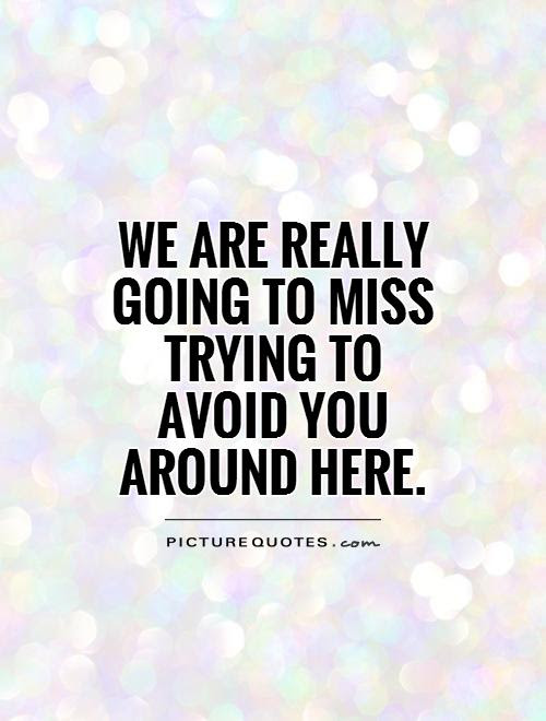 Will Miss You Quotes Sayings Will Miss You Picture Quotes