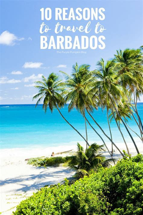 10 Reasons To Travel To Barbados