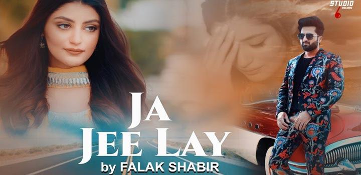 Ja Jee Lay Lyrics by Falak Shabir