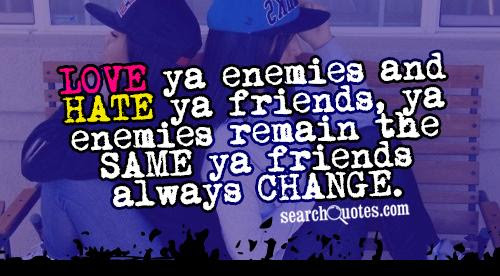 Quotes About Friends And Enemies 319 Quotes