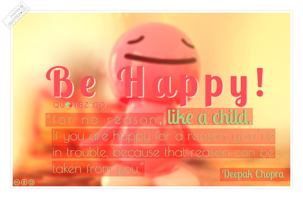 Be Happy Like A Child Happiness Quote Quotezco