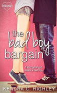 Title: The Bad Boy Bargain, Author: Kendra C. Highley
