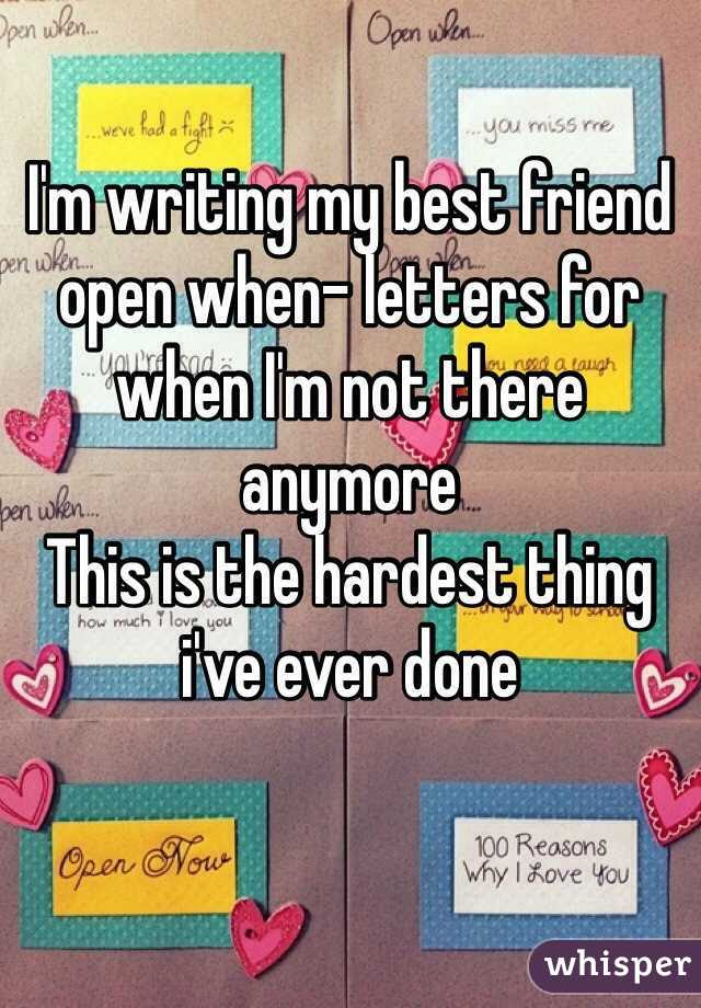 Im Writing My Best Friend Open When Letters For When Im Not There