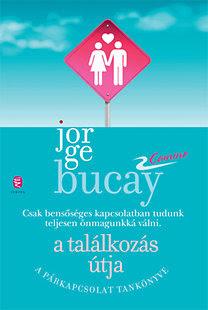 Jorge Bucay: A találkozás útja