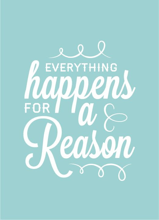 Quotes About Reason For Everything 168 Quotes
