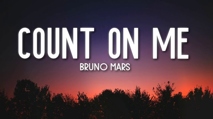 Count on Me song Lyrics by Bruno Mars