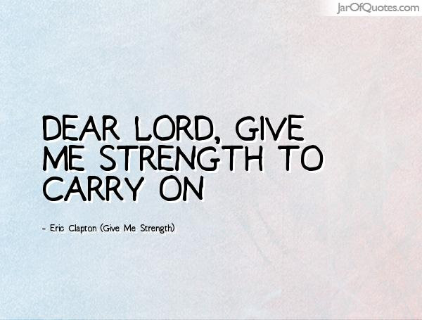 Quotes About Strength To Carry On 26 Quotes
