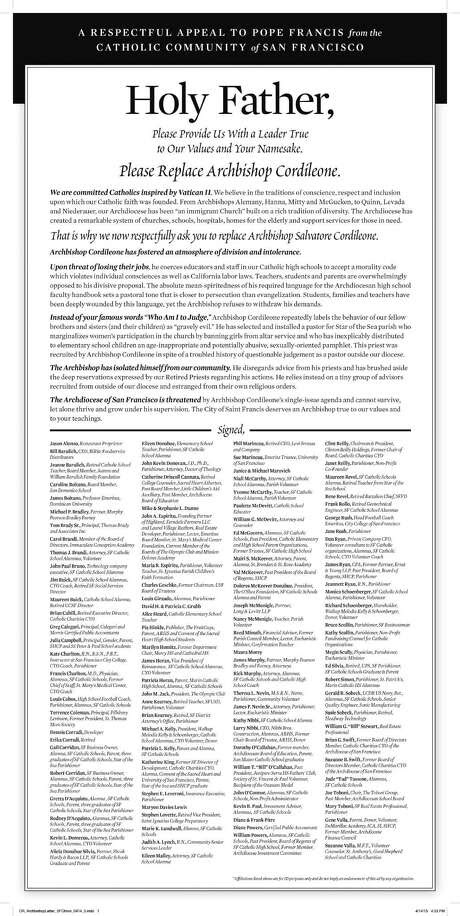 "Prominent Catholics have taken out a full-page ad in The Chronicle calling on Pope Francis to replace San Francisco Archbishop Salvatore Cordileone ""with a leader true to our values and your namesake."" VIEW LARGER IMAGE / ONLINE_YES"