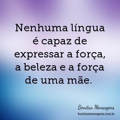 Nenhuma Língua é Capaz De Expressar A Força A Beleza E A Força De