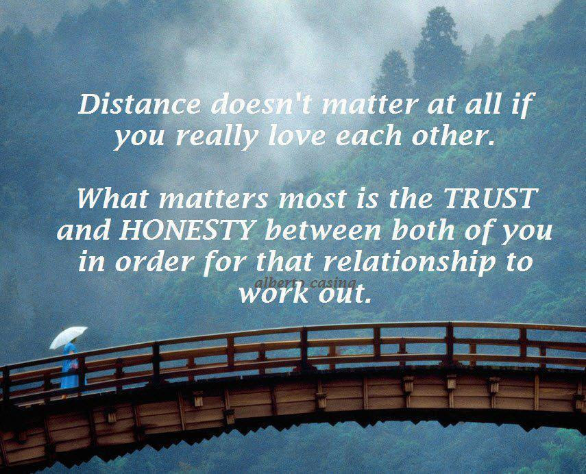 Distance Doesnt Matter At All If You Really Love Each Other