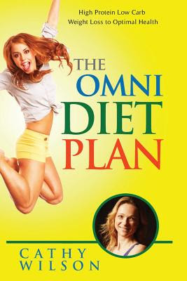 The Omni Diet Plan: High Protein Low Carb Weight Loss to ...