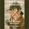 One Voice Chronological: The Consummate Holmes Canon, Collection 3