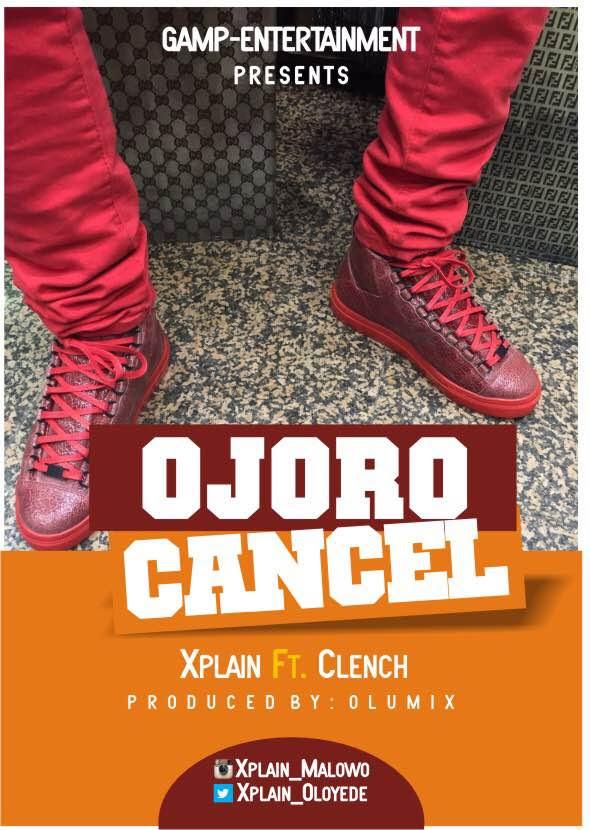 Xplain ft. Clench - Ojoro Cancel (Prod. Olumix)