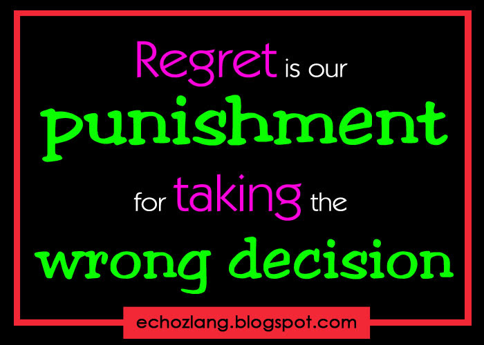 Quotes About Taking Wrong Decisions 19 Quotes