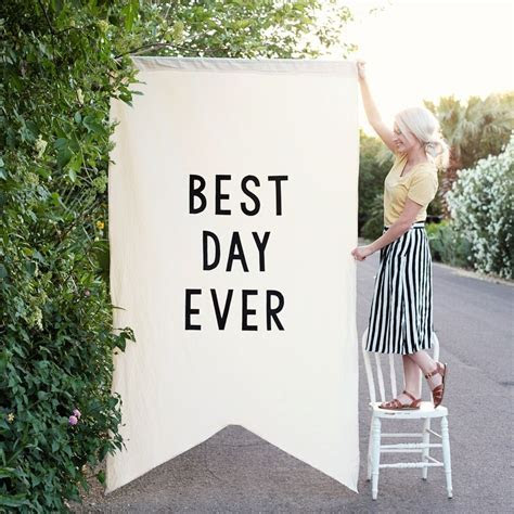 Our large over sized Best Day Ever banner makes a