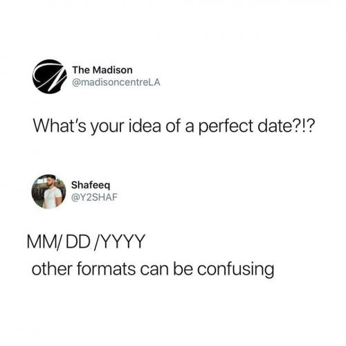 Whats Your Idea Of A Perfect Date1 Mmddyyy Other Formats Can Be